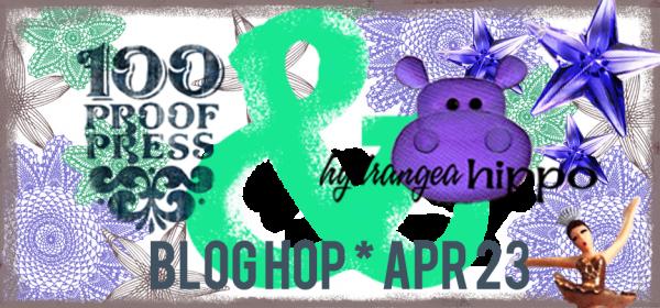 100-proof-press-hydrangea-hippo-blog-hop-LARGE-rasterized