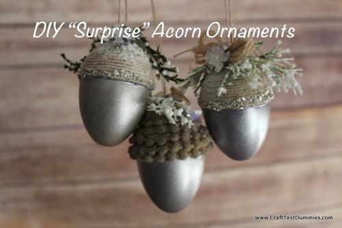 day2 surprise acorn ornaments crafttestdummies